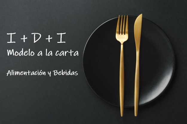 I+D+I MODELO A LA CARTA | Alimentación y Bebidas